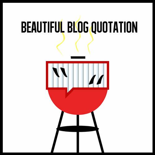 bbqluv, beautiful blog quotation