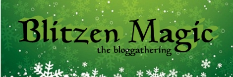 BlitzenMagic - the Bloggathering!