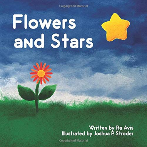 flowers and stars, silver star laboratory, illustrated by joshua p. stroder, written by ra avis