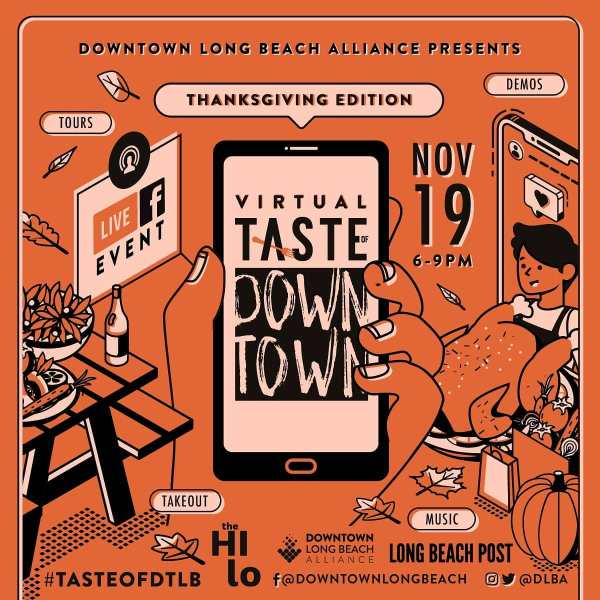 Flyer for the Thanksgiving Edition of Virtual Taste of Downtown Long Beach, a Facebook live event showcasing the city. November 19, 6 to 9pm.